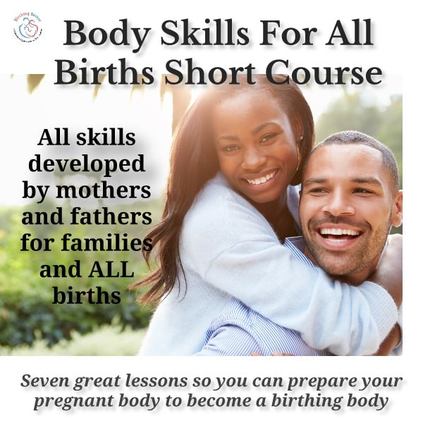 Birthing Better Body Skills For All Births