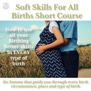 Soft Birth Skills For All Births